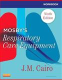 Workbook for Mosby's Respiratory Care Equipment 9th Edition