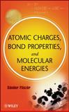 Atomic Charges, Bond Properties, and Molecular Energies, Fliszar, Sandor, 0470376228