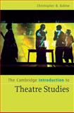 The Cambridge Introduction to Theatre Studies, Balme, Christopher B., 0521856221