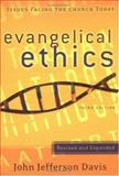 Evangelical Ethics, John Jefferson Davis, 0875526225