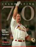 Celebrating 70 : Mark McGwire's Historic Season, Sporting News Staff, 0892046228