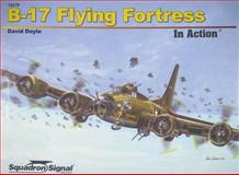 B-17 Flying Fortress in Action, David Doyle, 0897476220