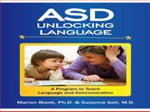 ASD Unlocking Language, Marion Blank and Suzanne Goh, 0989546225