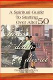 A Spiritual Guide to Starting over After 50, Pamela Simmons Ivey, 1479736228