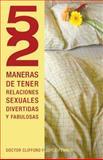 52 Maneras de Tener Relaciones Sexuales Divertidas y Fabulosas, Joyce J. Penner and Clifford L. Penner, 1602556229