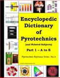 Encyclopedic Dictionary of Pyrotechnics Color Vol. 1 : (and Related Subjects), Kosanke, K. L. and Kosanke, B. J., 1889526223