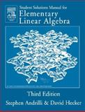 Solutions Manual for Elementary Linear Algebra, Andrilli, Stephen and Hecker, David, 0120586223