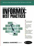 Data Warehousing with Informix : Best Practices, Sanchez, Angela, 0130796220