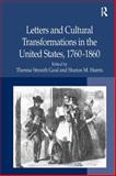 Letters and Cultural Transformations in the U. S., 1760-1860, Gaul, Theresa Strouth and Harris, Sharon M., 0754666220