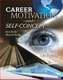 Career Motivation and Self-Concept : On Track on Purpose, Beilke, Ines T. and Beilke, Mariah, 0757566227
