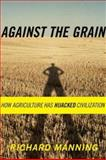 Against the Grain, Richard Manning, 0865476225