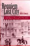 Requiem for a Lost City : Sallie Clayton's Memoirs of Civil War Atlanta, Davis, Robert S., Jr., 0865546223