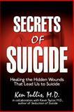 Secrets of Suicide, Ken Tullis, 142595622X