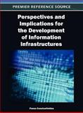 Perspectives and Implications for the Development of Information Infrastructures, Constantinides, Panos, 1466616229