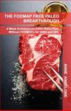 The FODMAP Free Paleo Breakthrough, Anne Angelone, 149211622X
