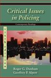 Critical Issues in Policing, Dunham, Roger G. and Alpert, Geoffrey P., 1577666224