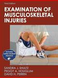 Examination of Musculoskeletal Injuries, Shultz, Sandra J. and Perrin, David H., 0736076220