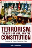 Terrorism, the Laws of War, and the Constitution : Debating the Enemy Combatant Cases, Berkowitz, Peter, 0817946225
