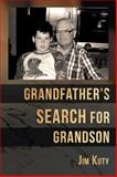 Grandfather's Search for Grandson, Jim Kuty, 146240622X