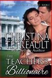 The Teacher's Billionaire, Christina Tetreault, 1475066228