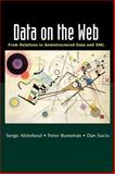 Data on the Web : From Relations to Semistructured Data and XML, Abiteboul, Serge and Buneman, Peter, 155860622X