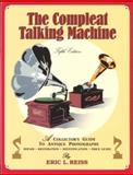 The Compleat Talking Machine, Eric L. Reiss, 1886606226