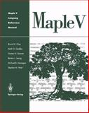 Maple Five Language Reference Manual, Char, B. W. and Geddes, K. O., 0387976221