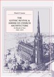 The Gothic Revival and American Church Architecture : An Episode in Taste, 1840-1856, Stanton, Phoebe B., 0801856221