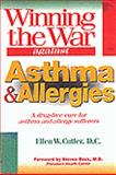 Winning the War Against Asthma and Allergies : A Drug Free Alternative Treatment Plan for Asthma Sufferers and Their Families, Cutler, Ellen W., 0827386222