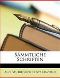Sämmtliche Schriften (German Edition), August Friedri Langbein and August Friedrich Ernst Langbein, 1148596224