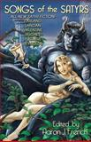 Songs of the Satyrs, Aaron J French, 1499126220