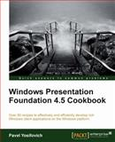 Windows Presentation Foundation 4. 5 Cookbook, Pavel Yosifovich, 184968622X