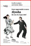 From Coppersmith to Nursel - Alyosha : The Son of a Gypsy Chief, Lundgren, Gunilla and Taikon, Alyosha, 1902806220