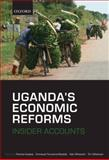 Uganda's Economic Reforms : Insider Accounts, , 0199556229