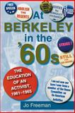 At Berkeley in the Sixties : The Making of an Activist, Freeman, Jo and Freeman, Jo J., 0253216222