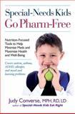 Special-Needs Kids Go Pharm-Free, Judy Converse, 0399536221