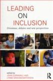 Leading on Inclusion : Dilemmas, debates and new Perspectives, , 0415676223