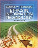 Ethics in Information Technology, Reynolds, George, 053874622X