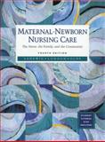 Maternal-Newborn Nursing Care : The Nurse, the Family, and the Community, with Student Disk, Ladewig, Patricia, 0805356223