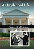 An Unplanned Life, George M. Elsey, 0826216226