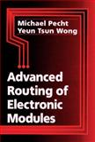 Advanced Routing of Electronic Modules, Michael Pecht, Yeun Tsun Wong, 0849396220