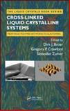 Cross-Linked Liquid Crystalline Systems : From Rigid Polymer Networks to Elastomers, Broer, Dirk and Crawford, Gregory P., 1420046225