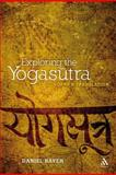 Exploring the Yogasutra : Philosophy and Translation, Raveh, Daniel and Patañjali, 1441146229