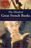 One Hundred Great French Books, Lance Donaldson-Evans, 1933346221