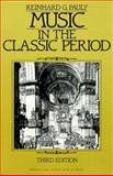 Music in the Classic Period, Pauly, Reinhard G., 0136076238