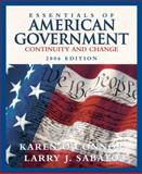 Essentials of American Government : Continuity and Change, 2006 Edition, O'Connor, Karen and Sabato, Larry J., 032127623X