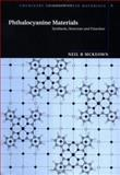 Phthalocyanine Materials : Synthesis, Structure and Function, McKeown, Neil B., 0521496233