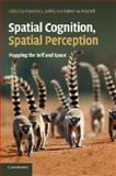 Spatial Cognition, Spatial Perception : Mapping the Self and Space, , 1107646235