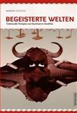 Begeisterte Welten : Traditionelle Therapien Von Psychosen in Ostafrika, StöCkigt, Barbara, 3631606230
