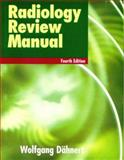 Radiology Review Manual, Dahnert, Wolfgang F., 0683306235